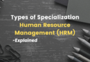 Types of Specialization – Human Resource (HRM)