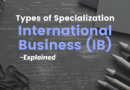 Types of Specialization – International Business
