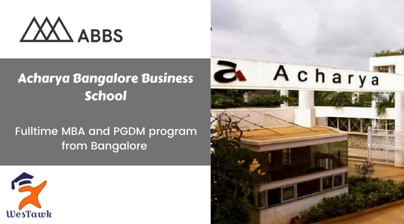 Acharya Bangalore Business School-ABBS | MBA Fees | PGDM Fees | Placement | Eligibility | Admission 2021